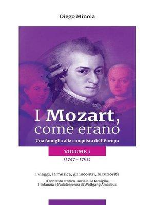cover image of I Mozart, come erano--Volume 1