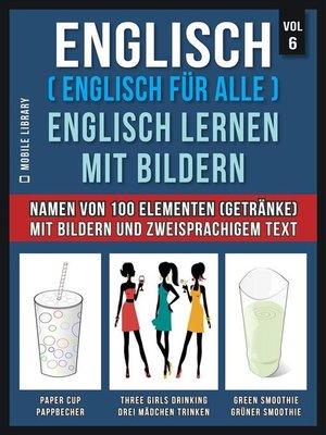 cover image of Englisch ( Englisch für alle ) Englisch Lernen Mit Bildern (Vol 6)