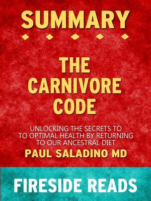 cover image of The Carnivore Code--Unlocking the Secrets to Optimal Health by Returning to Our Ancestral Diet by Paul Saladino MD--Summary by Fireside Reads