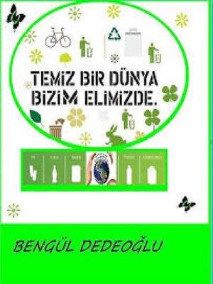 cover image of TEMİZ bir DÜNYA bizim ELİMİZDE