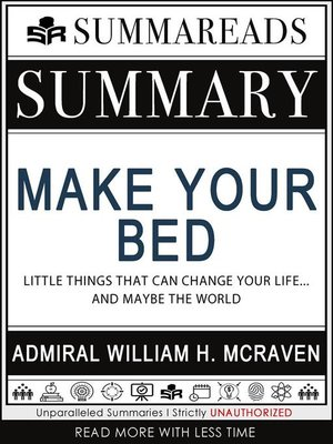 cover image of Summary of Make Your Bed--Little Things That Can Change Your Life...And Maybe the World by Admiral William H. McRaven