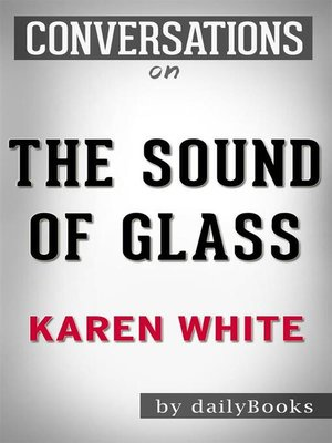 cover image of The Sound of Glass--A Novel by Karen White