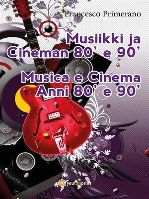cover image of Musiikki ja Cineman 80' e 90'