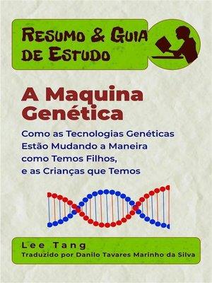 cover image of Resumo & Guia De Estudo--A Maquina Genética