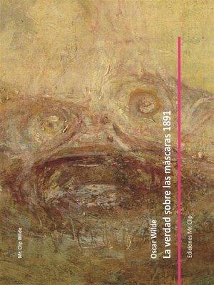 cover image of La verdad sobre las máscaras 1891
