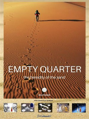 cover image of EMPTY QUARTER, the heredity of the sand (with theatrical booklet)