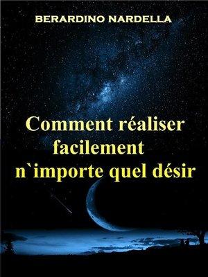 cover image of Comment Réaliser Facilement N'Importe Quel Désir