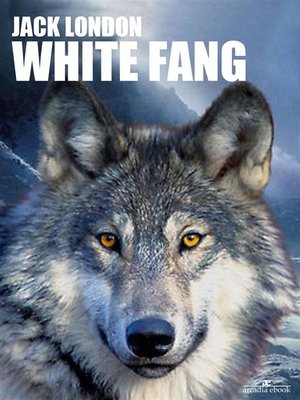 cover image of White Fang (Arcadia Classics)