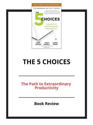 cover image of The 5 Choices--The Path to Extraordinary Productivity