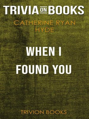 cover image of When I Found You by Catherine Ryan Hyde (Trivia-On-Books)