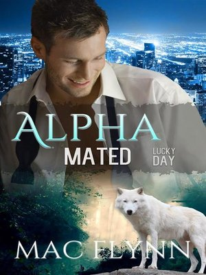 cover image of Lucky Day--Alpha Mated, Book 3