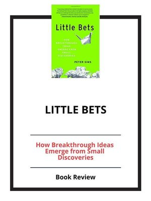 little bets how breakthrough ideas emerge from small discoveries english edition