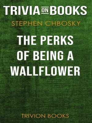 cover image of The Perks of Being a Wallflower by Stephen Chbosky (Trivia-On-Books)