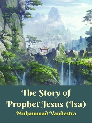 cover image of The Story of Prophet Jesus (Isa)