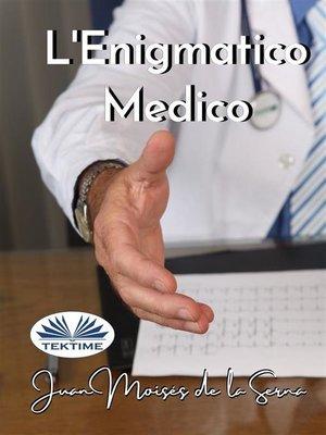 cover image of L'Enigmatico Medico