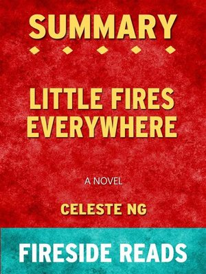 cover image of Little Fires Everywhere--A Novel by Celeste Ng--Summary by Fireside Reads