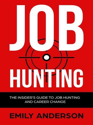 cover image of Job Hunting--The Insider's Guide to Job Hunting and Career Change