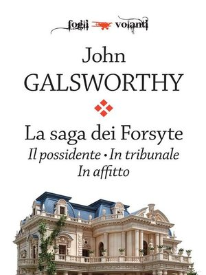 cover image of La saga dei Forsyte. Tre volumi--Il possidente, In tribunale, In affitto