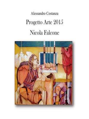 cover image of Progetto arte 2015--Nicola Falcone