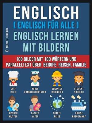 cover image of Englisch ( Englisch für alle ) Englisch Lernen Mit Bildern (Vol 1)