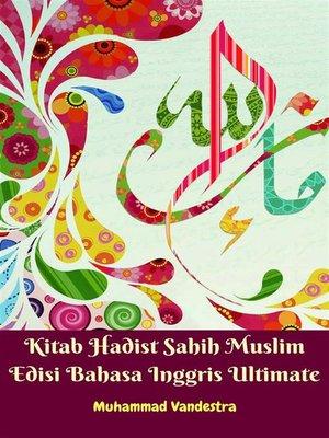 cover image of Kitab Hadist Sahih Muslim Edisi Bahasa Inggris Ultimate