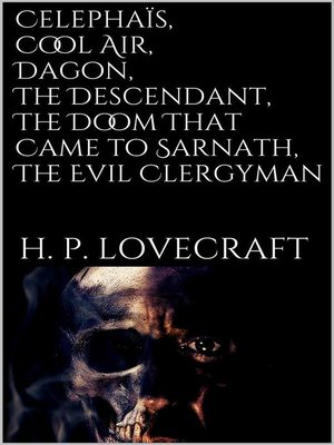 cover image of Celephaïs, Cool Air, Dagon, the  Descendant, the  Doom That Came to Sarnath, the Evil Clergyman