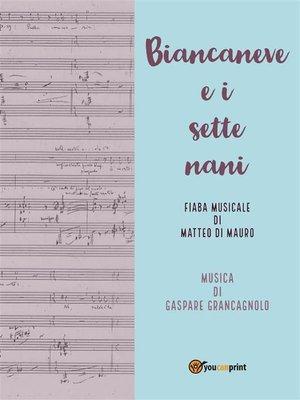 cover image of Biancaneve e i sette nani--Fiaba musicale