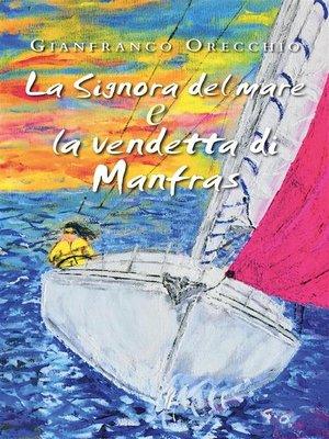 cover image of La Signora del mare e La vendetta di Manfras