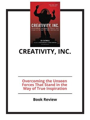 cover image of Creativity, Inc.--Overcoming the Unseen Forces That Stand in the Way of True Inspiration