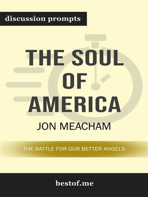 cover image of The Soul of America--The Battle for Our Better Angels--Discussion Prompts
