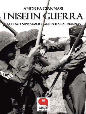 cover image of I Nisei in guerra. I soldati nippoamericani in Italia (1944-1945)