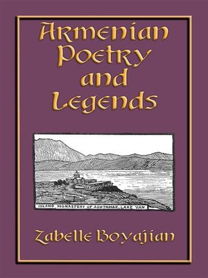 cover image of ARMENIAN POETRY and LEGENDS--73 poems and stories from Armenia PLUS 12 classic Armenian legends