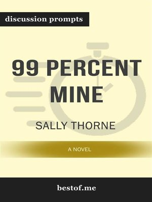 "cover image of Summary--""99 Percent Mine--A Novel"" by Sally Thorne 