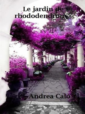 cover image of Le Jardin De Rhododendrons