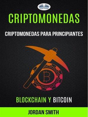 cover image of Criptomonedas--Criptomonedas para principiantes (Blockchain y Bitcoin)