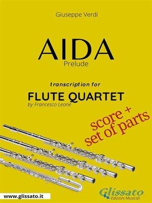 cover image of Aida (prelude) Flute Quartet--Score & Parts