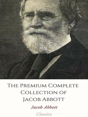 cover image of The Premium Complete Collection of Jacob Abbott
