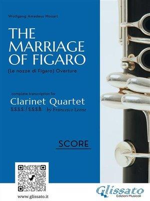 cover image of The Marriage of Figaro--Clarinet Quartet (Score)