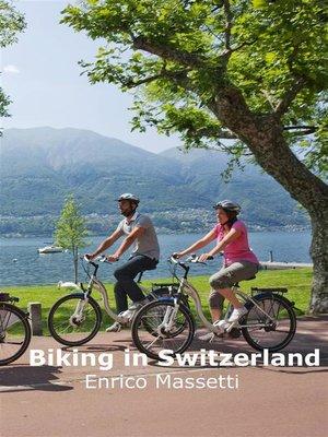 cover image of Biking In Switzerland