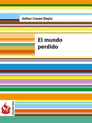 cover image of El mundo perdido (low cost). Edición limitada