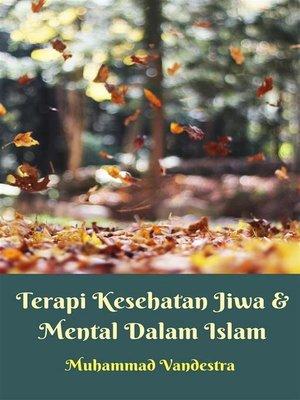 cover image of Terapi Kesehatan Jiwa & Mental Dalam Islam