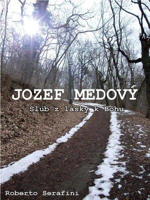cover image of Jozef Medovy' Sľub z lásky k Bohu