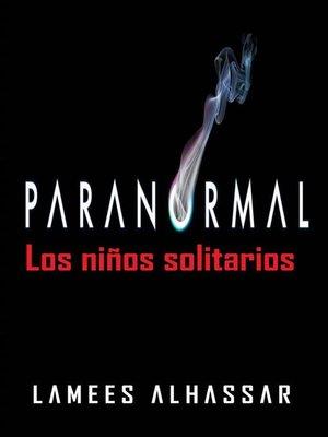 cover image of Paranormal--Los Niños Solitarios