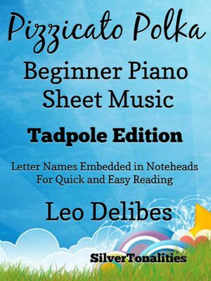 cover image of Pizzicato Polka Beginner Piano Sheet Music Tadpole Edition