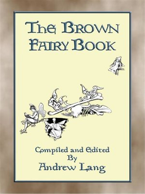 cover image of THE BROWN FAIRY BOOK--32 Illustrated Folk and Fairy Tales
