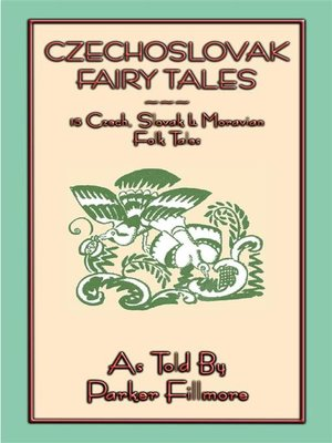 cover image of CZECHOSLOVAK FAIRY TALES--15 Czech, Slovak and Moravian folk and fairy tales for children