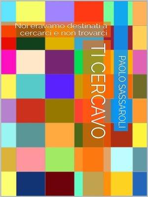 cover image of Ti cercavo
