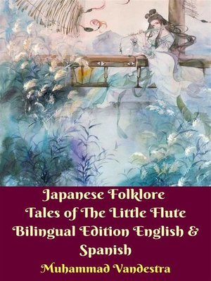 cover image of Japanese Folklore Tales of the Little Flute Bilingual Edition English & Spanish