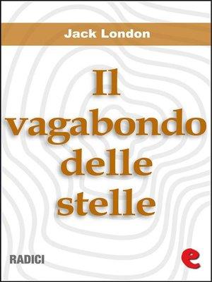 cover image of Il Vagabondo delle Stelle (The Star-Rover)