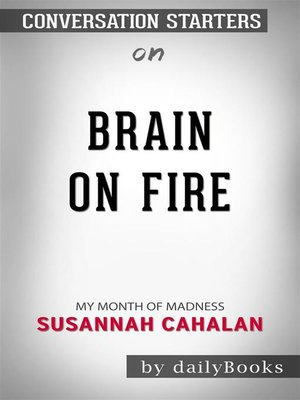 cover image of Brain on Fire--My Month of Madness​​​​​​​ by Susannah Cahalan​​​​​​​ | Conversation Starters